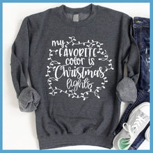 Load image into Gallery viewer, My Favorite Color Is Christmas Lights Sweatshirt