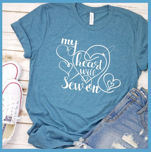 My Heart Will Sew On T-Shirt