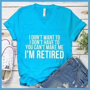 I Don't Want To I'm Retired V-neck