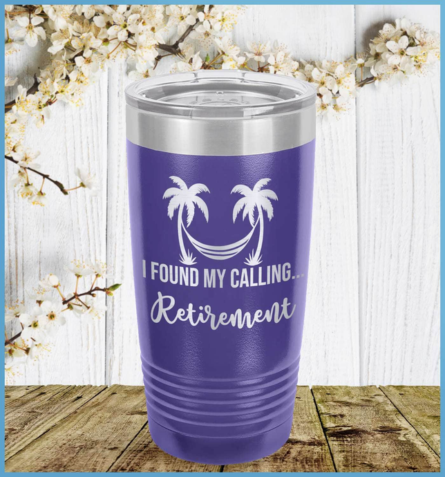 I Found My Calling... Retirement Tumbler