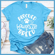 Load image into Gallery viewer, Rescued Is My Favorite Breed T-Shirt