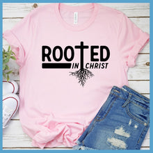 Load image into Gallery viewer, Rooted In Christ T-Shirt