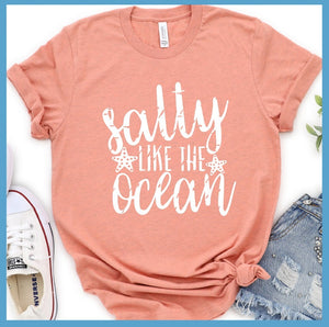 Salty Like The Ocean T-Shirt