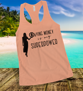 Saving Money Is My Superpower Tank Top