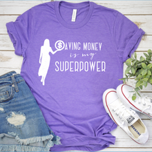 Load image into Gallery viewer, Saving Money Is My Superpower T-Shirt