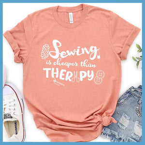 Sewing Is Cheaper Than Therapy T-Shirt