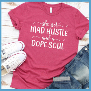 She Got Mad Hustle T-Shirt