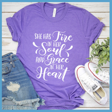 Load image into Gallery viewer, She Has Fire in Her Soul And Grace In Her Heart  T-Shirt