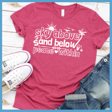 Load image into Gallery viewer, Sky Above Sand Below Peace Within T-Shirt