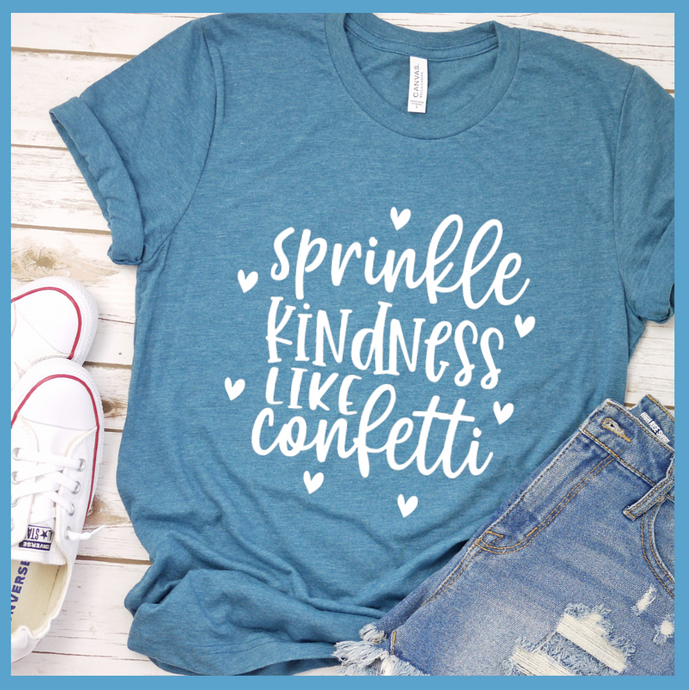 Sprinkle Kindness Like Confetti T-Shirt