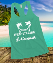Load image into Gallery viewer, I Found My Calling... Retirement Tank Top