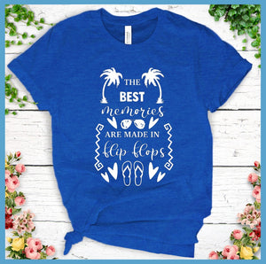 The Best Memories Are Made In Flip-Flops T-Shirt