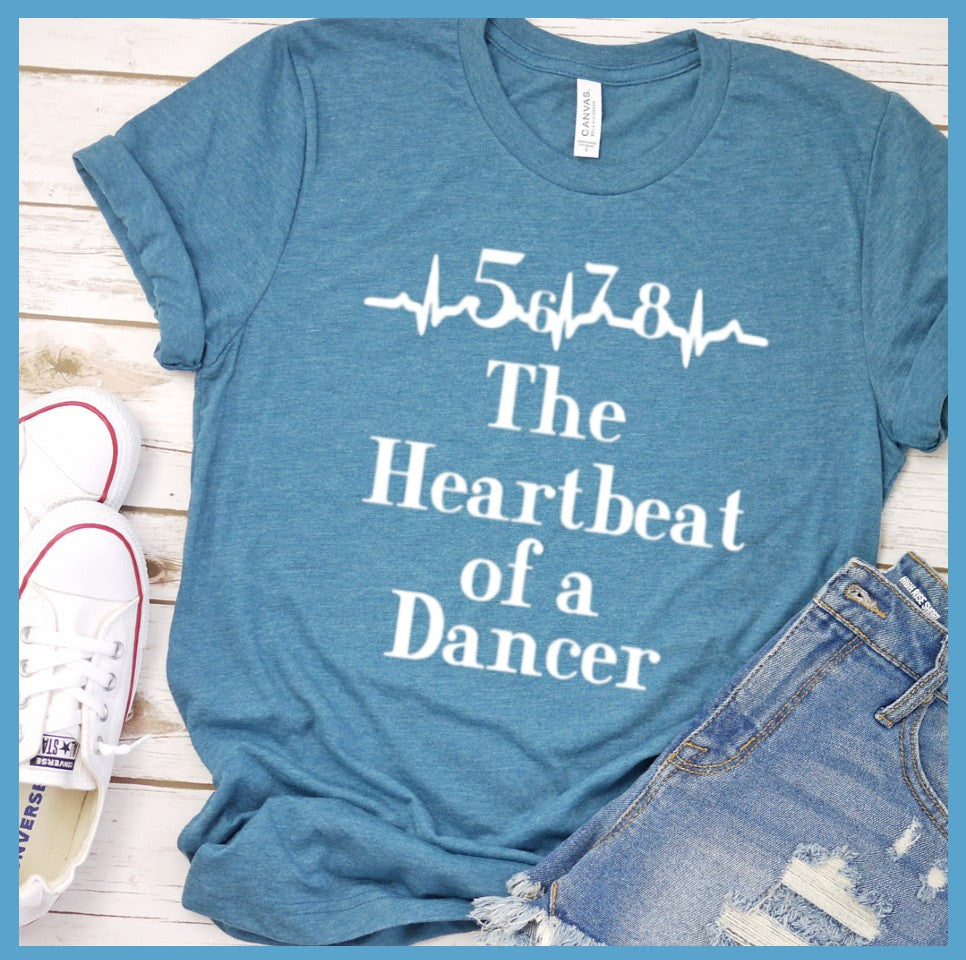 The Heartbeat Of A Dancer T Shirt