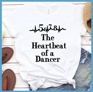 The Heartbeat Of A Dancer T-Shirt