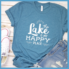 Load image into Gallery viewer, The Lake Is My Happy Place T-Shirt