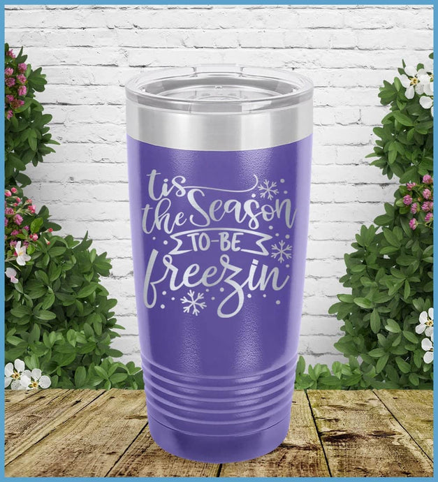 Tis The Season To Be Freezin Tumbler