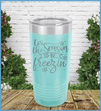 Load image into Gallery viewer, Tis The Season To Be Freezin Tumbler