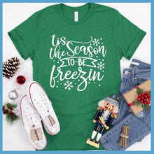 Load image into Gallery viewer, Tis The Season To Be Freezin T-Shirt