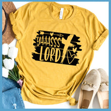 Load image into Gallery viewer, Yaaasss Lord T-Shirt