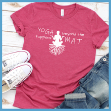 Load image into Gallery viewer, Yoga Happens Beyond The Mat T-Shirt