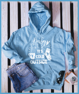 Baby It's Cold Outside Hoodie