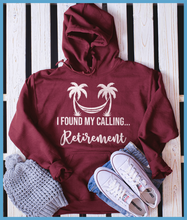 Load image into Gallery viewer, I Found My Calling... Retirement Hoodie