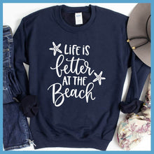 Load image into Gallery viewer, Life Is Better At the Beach Sweatshirt