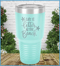 Load image into Gallery viewer, Life Is Better At The Beach Tumbler
