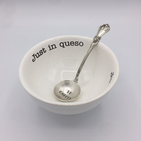 "Dip Bowl and Spoon ""Just in Queso"""