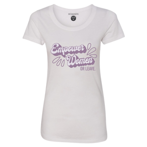 WOMXNITE EMPOWER WOMEN OR LEAVE SS TEE