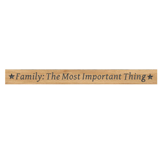 "36"" Family: The Most Important Thing Sentiment Sign"