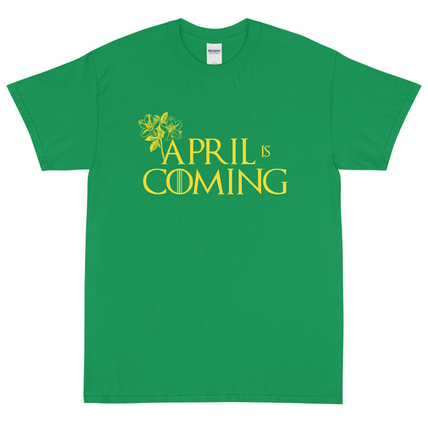April is Coming T-Shirt - Golfer Paradise