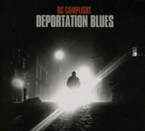 B C Camplight - Deportation Blues