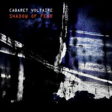 Load image into Gallery viewer, Cabaret Voltaire - Shadow Of Fear