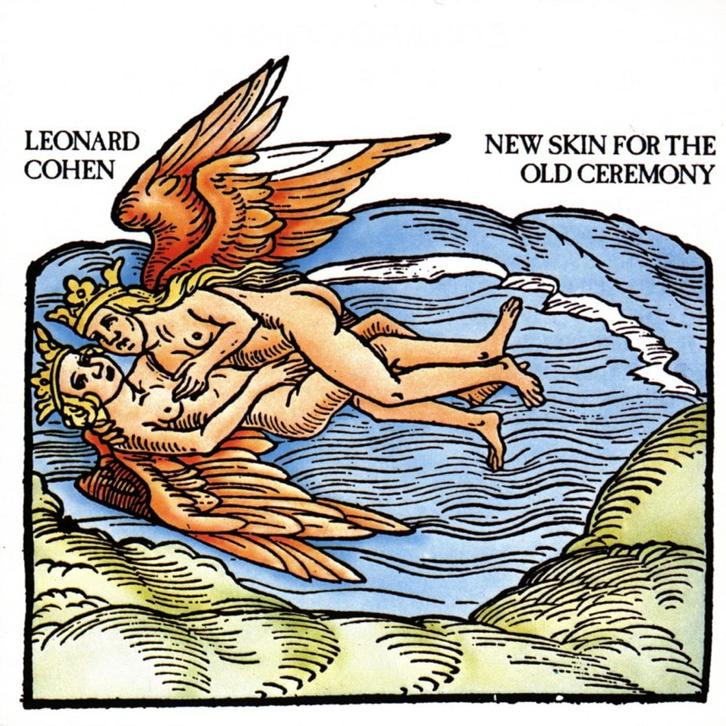 Leonard Cohen - New Skin For Old Ceremony