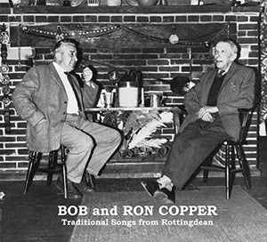 Bob & Ron Copper - Tradiotional Songs From Rottingdean