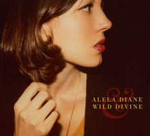 Load image into Gallery viewer, Alela Diane & Wild Divine