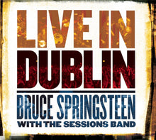 Load image into Gallery viewer, Bruce Springsteen with The Sessions Band - Live in Dublin