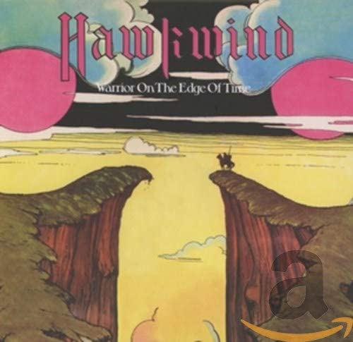 Hawkwind - Warrior On The Edge Of The Time