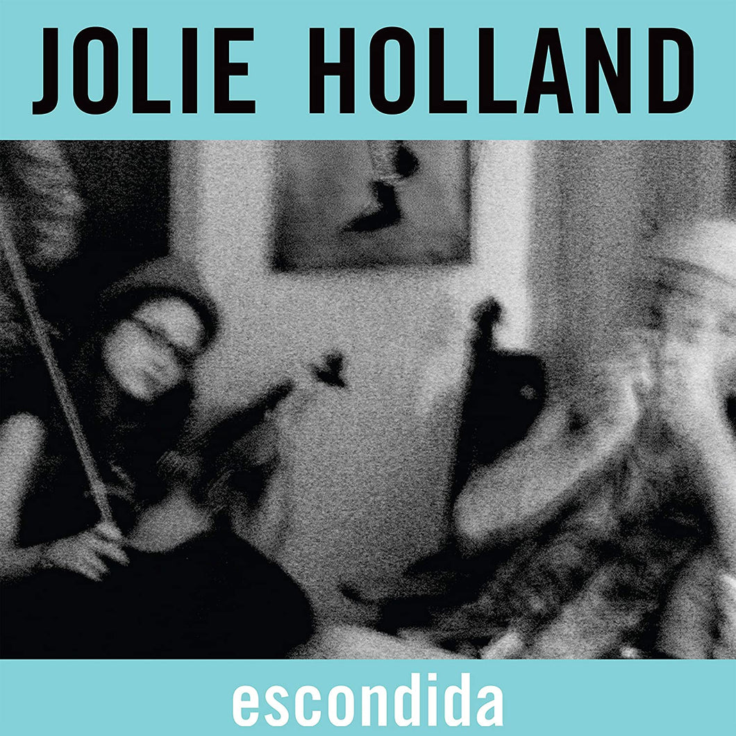 Jolie Holland - Escondida