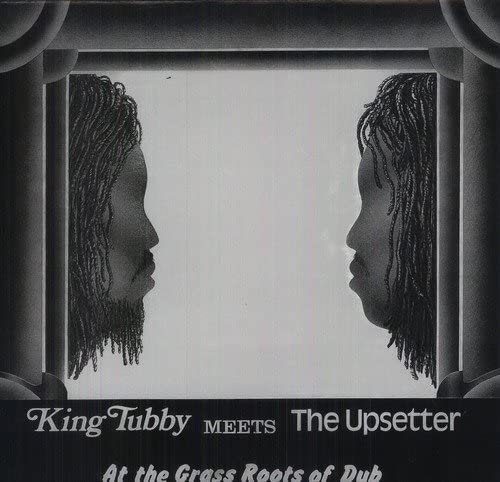 King Tubby Meets The Upsetter At The Grass Roots Of Dub
