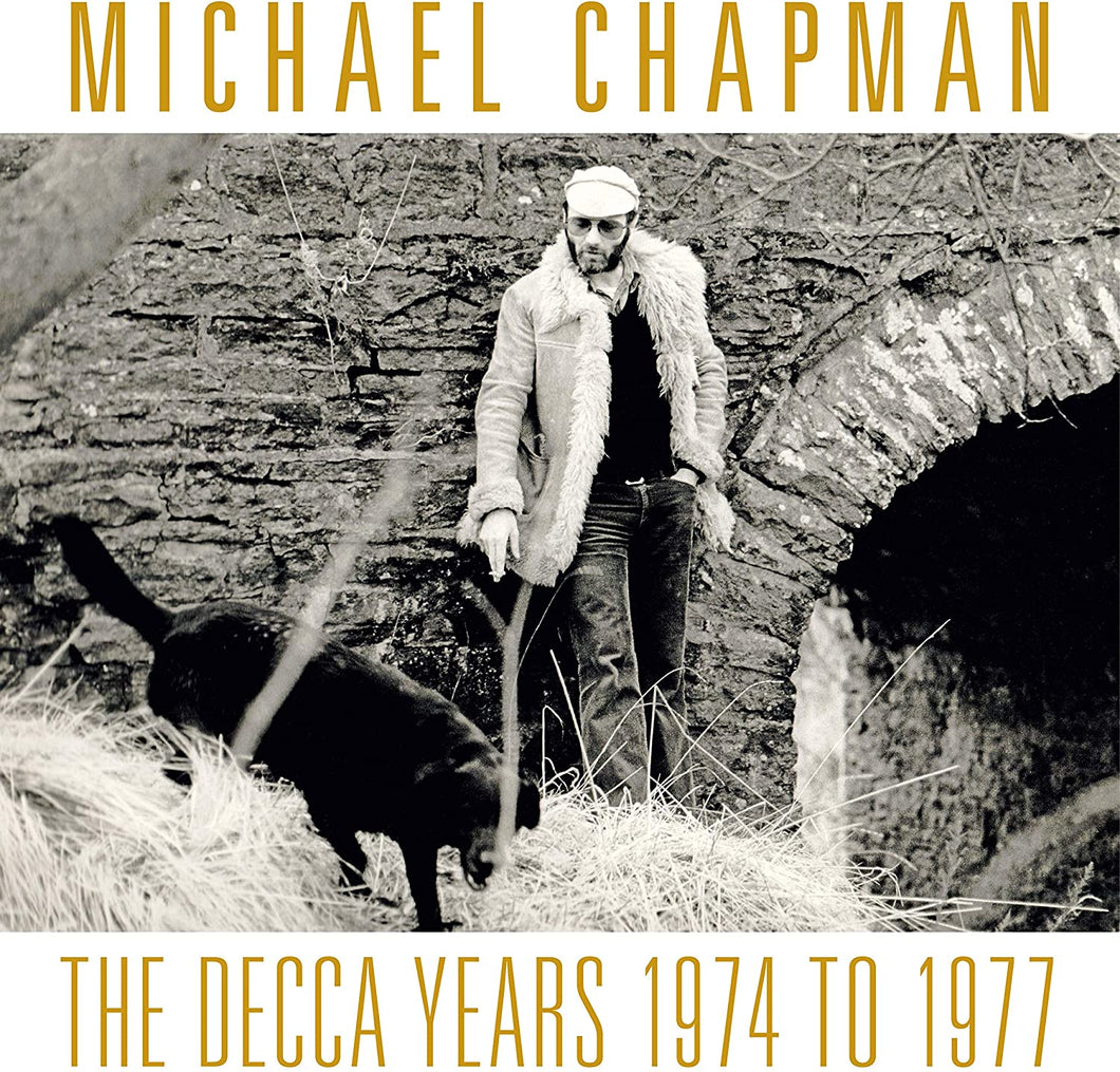 Michael Chapman - The Decca Years 1974 - 77