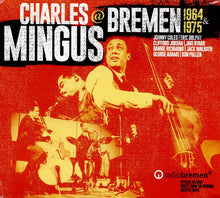 Load image into Gallery viewer, Charles Mingus - At Bremen 1964 & 1975