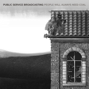 Public Service Broadcasting - People Will Always Need Coal