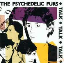 Load image into Gallery viewer, Psychedelic Furs - Talk Talk Talk