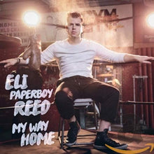 Load image into Gallery viewer, Eli Paperboy Reed - My Way Home