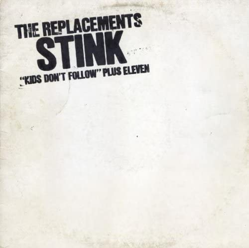The Replacements - Stink