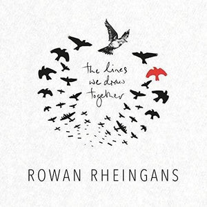 Rown Rheingans - The Lines We Draw Together