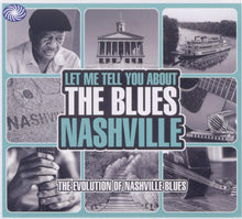 Load image into Gallery viewer, Let Me Tell You About The Blues - Nashville