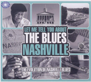 Let Me Tell You About The Blues - Nashville
